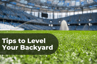 10 Tips to Level Your Backyard in 2021
